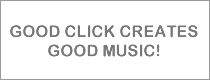 GOOD CLICK CREATES GOOD MUSIC!