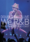 DOUBLE BEST LIVE We R&B STANDARD盤