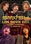 "SM☆SH LIVE MOVIE 2011 ""The First TOUMEIHAN"" at 赤坂BLITZ vol.0"