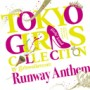 TOKYO GIRLS COLLECTION 10th Anniversary Runway Anthem (初回限定盤)