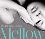 Ballad Collection Mellow (初回限定CD+DVD)