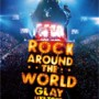 GLAY ROCK AROUND THE WORLD 2010-2011 LIVE IN SAITAMA SUPER ARENA -SPECIAL EDITION- (Blu-ray)